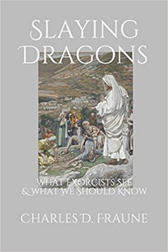 Slaying Dragons: What Exorcists See & What We Should Know