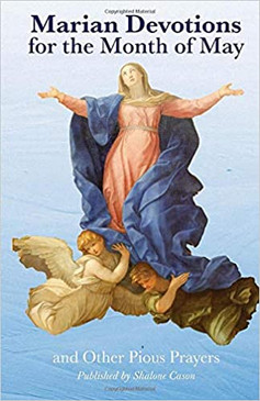 Marian Devotions for the Month of May: and Other Pious Prayers