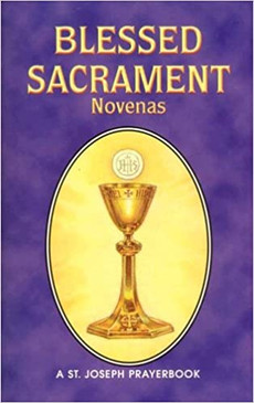 Blessed Sacrament Novenas: Arranged for Private Prayer