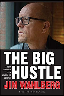 The Big Hustle: A Boston Street Kid's Story of Addiction and Redemption