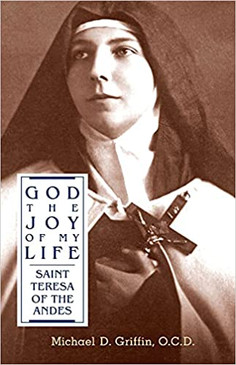 God, The Joy of My Life: A Biography of Saint Teresa of the Andes With the Saint's Spiritual Diary