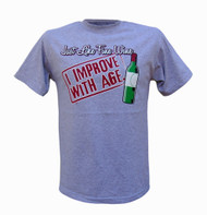 Just Like Wine I Improve With Age. T-Shirt