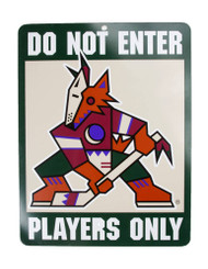 Do Not Enter Players Only Phoenix Coyotes Sign
