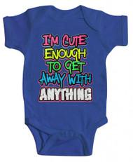 "Baby ""I'm Cute Enough"" Bodysuit"