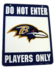 Do Not Enter Players Only Baltimore Ravens Sign