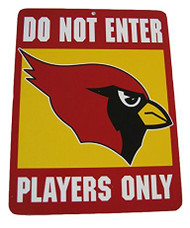 Do Not Enter Players Only Arizona Cardinals Sign