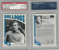 2004 In the Game Franchises Hockey, #72 Harry Mummery, Bulldogs, PSA 10 Gem