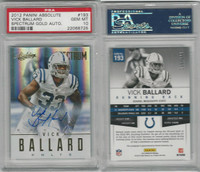 2012 Panini Absolute Football, #193 Vick Ballard, Colts, Auto, PSA 10 Gem