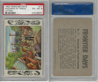 1953 Bowman, Frontier Days, #17 Hazards Of Track Laying, PSA 6 EXMT