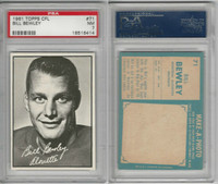 1961 Topps CFL Football, #71 Bill Bewly, Montreal Alouttes, PSA 7 NM