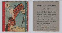 1942 R18 WS Corp, Army, Navy & Air Corp, #636 US Sub Gets Jap Tanker, ZQL