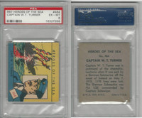 R67 WS Corp, Heroes of the Sea, 1939, #464 Captain W.T. Turner, PSA 6 EXMT