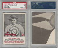 1964 Donruss, Addams Family, #40 It Only Hurst When I Cough!, PSA 7 NM
