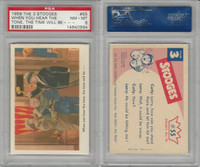 1959 Fleer, The 3 Stooges, #55 When You Hear The Tone, The Time, PSA 8 NMMT