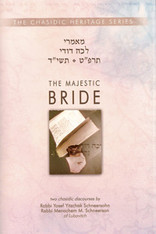 Chasidic Heritage Series | The Majestic Bride - Lecha Dodi 5689 & 5714