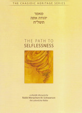 Chasidic Heritage Series | The Path to Selflessness