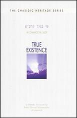 Chasidic Heritage Series | True Existence