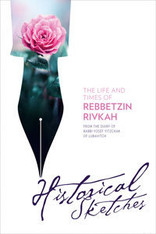 The Life and Times of Rebbetzin Rivkah - Historical Sketches