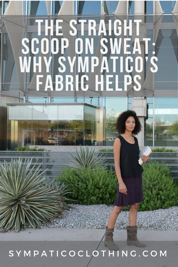Sympatico's fabric helps ameliorate sweat.