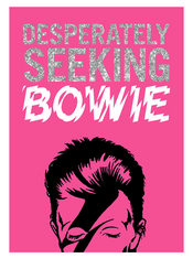 Desperately Seeking Bowie- Pocket Size Hardcover