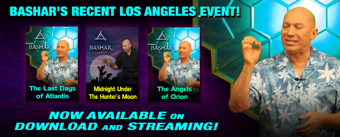 Bashar Los Angeles October Event Recordings