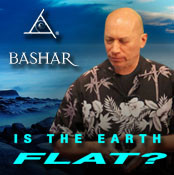 Is The Earth Flat? - MP3 Audio Download - Bashar Communications