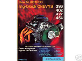 396 402 427 454 CHEVY- HOW TO HOTROD BIG BLOCK CHEVYS