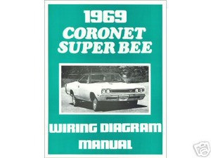 1969 69 CORONET/SUPER BEE WIRING DIAGRAM MANUAL - MJL Motorsports.com