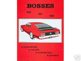 69 70 71 BOSS 302/351/429 FACTS & FEATURE MANUAL