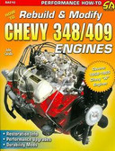 1958 59 60 61 62 63 64 65 CHEVY 348/409 ENGINES-REBUILD OR MODIFY