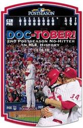 "Roy Halladay Doc-Tober Philadelphia Phillies No-Hitter MLB Team Logo Wincraft 11"" x 17"" Hardboard Wood Sign"