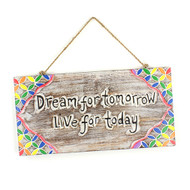 Dream for Tomorrow Wooden Plaque