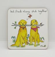 Best Friends Stick Drinks Coaster