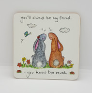 You'll always be my friend Drinks Coaster