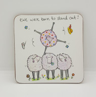 Ewe were born to stand out Drinks Coaster