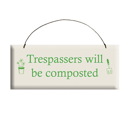 Trespassers will be Composted Wooden Plaque