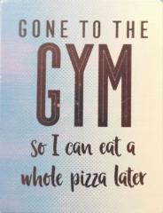 Gone to the Gym Fridge Magnet
