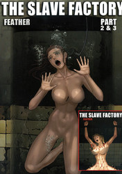The Slave Factory Part 2 & 3