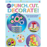 Punch.Cut.Decorate! Book Wilton