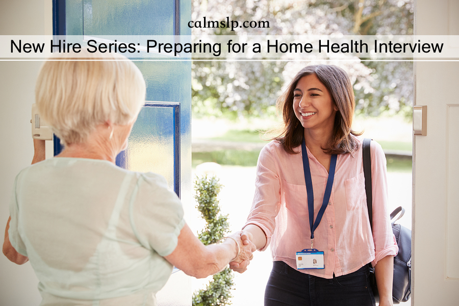 New Hire Series: Preparing for a Home Health Interview
