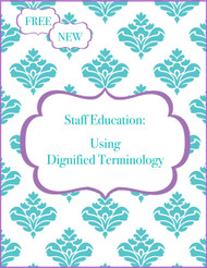 Staff Education: Dignified Terminology