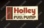 Holley Equiped Decal for Electric Fuel Pump Suits 90's Touring Cars and Others