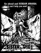 Die, Sister, Die! T-Shirt