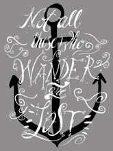 Not All Those Who Wander Are Lost T-Shirt by Brittney Maynard
