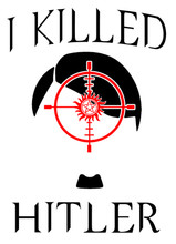 I Killed Hitler T-Shirt