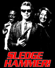 Sledge Hammer T-Shirt