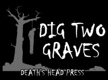 Dig Two Graves T-Shirt