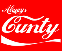 Always Cunty T-Shirt