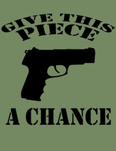 Give Piece (.45) A Chance T-Shirt