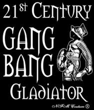 21st Century Gang Bang Gladiator T-Shirt